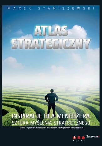 Atlas strategiczny – inspiracje dla menedżera. Rok 2009