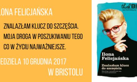 """Ilona Felicjańska i jej najnowsza książka """"Znalazłam klucz do szczęścia…"""" gościem specjalnym 4 edycji konferencji ThinkBIG, 10.12.2017 Bristol, UK"""