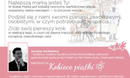 Kobiece piątki z Klubem Marka jest kobietą w Krakowie – łączą nas wartości, zapraszam