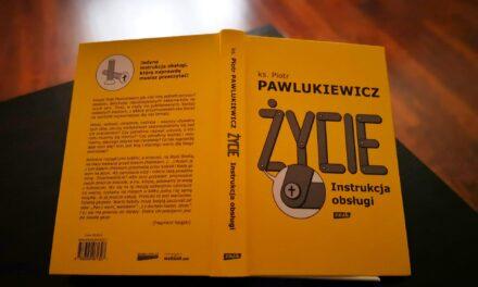 """Premiera: ks. Piotr Pawlukiewicz """"Życie, instrukcja obsługi"""" Wyd. ZNAK"""