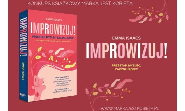 """""""Improwizuj"""" z Marka jest kobietą. Konkurs książkowy"""